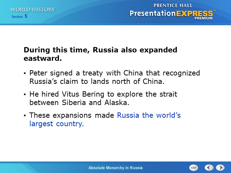 During this time, Russia also expanded eastward.