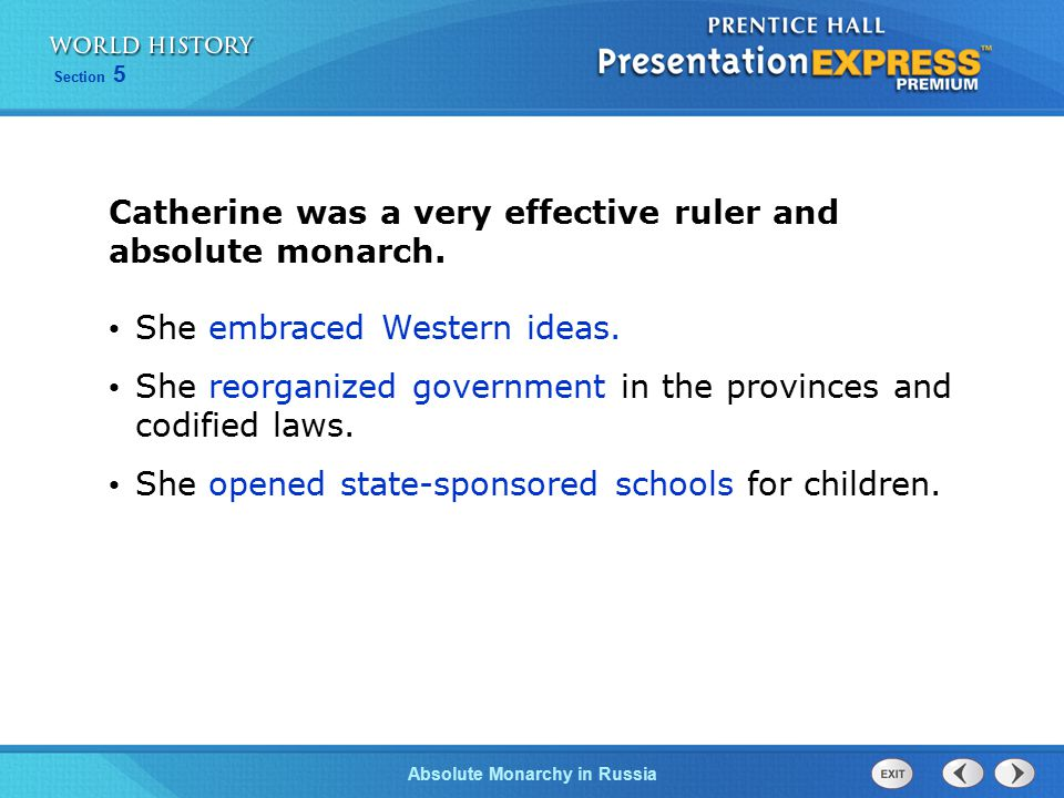 Catherine was a very effective ruler and absolute monarch.