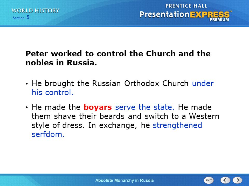Peter worked to control the Church and the nobles in Russia.