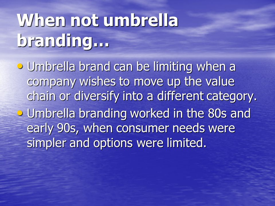 When not umbrella branding…