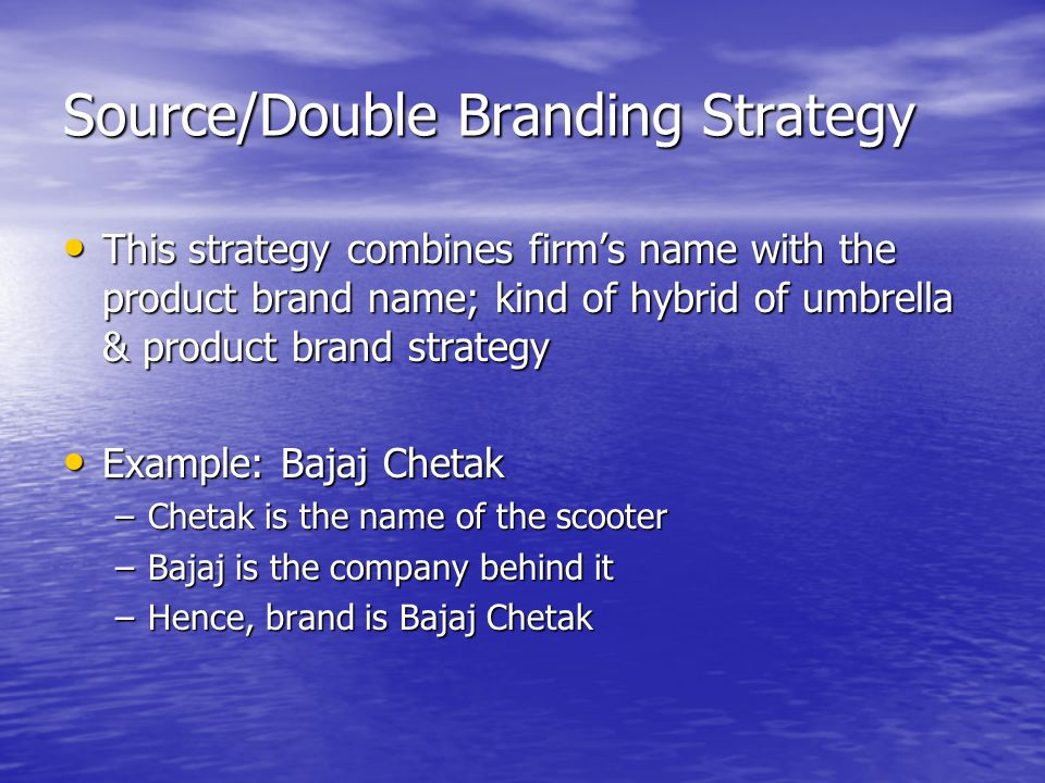 Source/Double Branding Strategy
