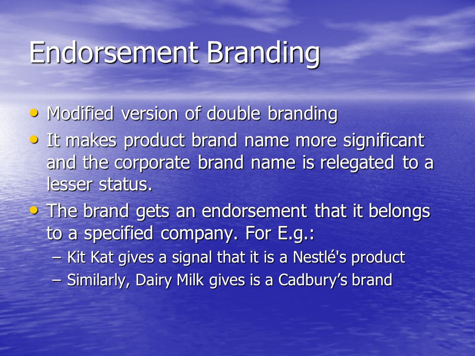 Endorsement Branding Modified version of double branding