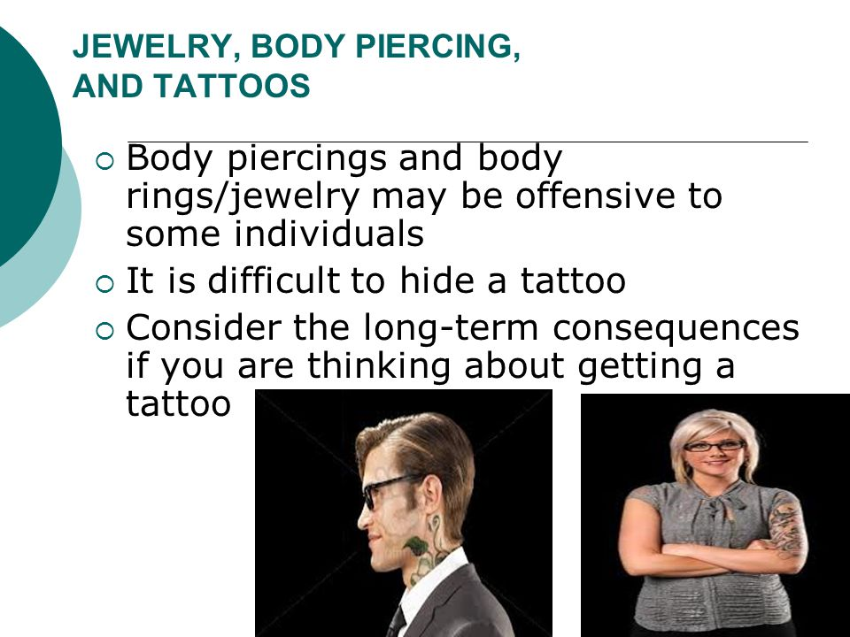 JEWELRY, BODY PIERCING, AND TATTOOS