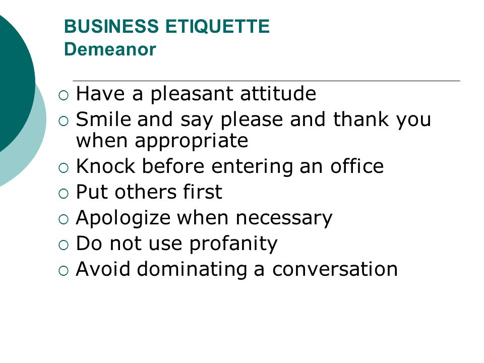 BUSINESS ETIQUETTE Demeanor