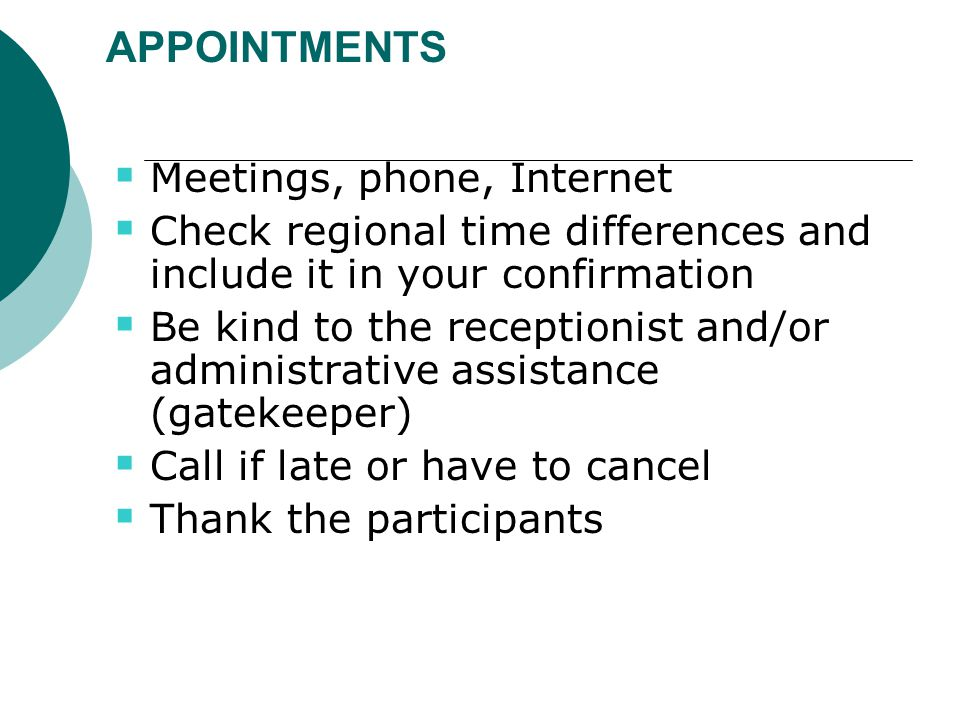 APPOINTMENTS Meetings, phone, Internet