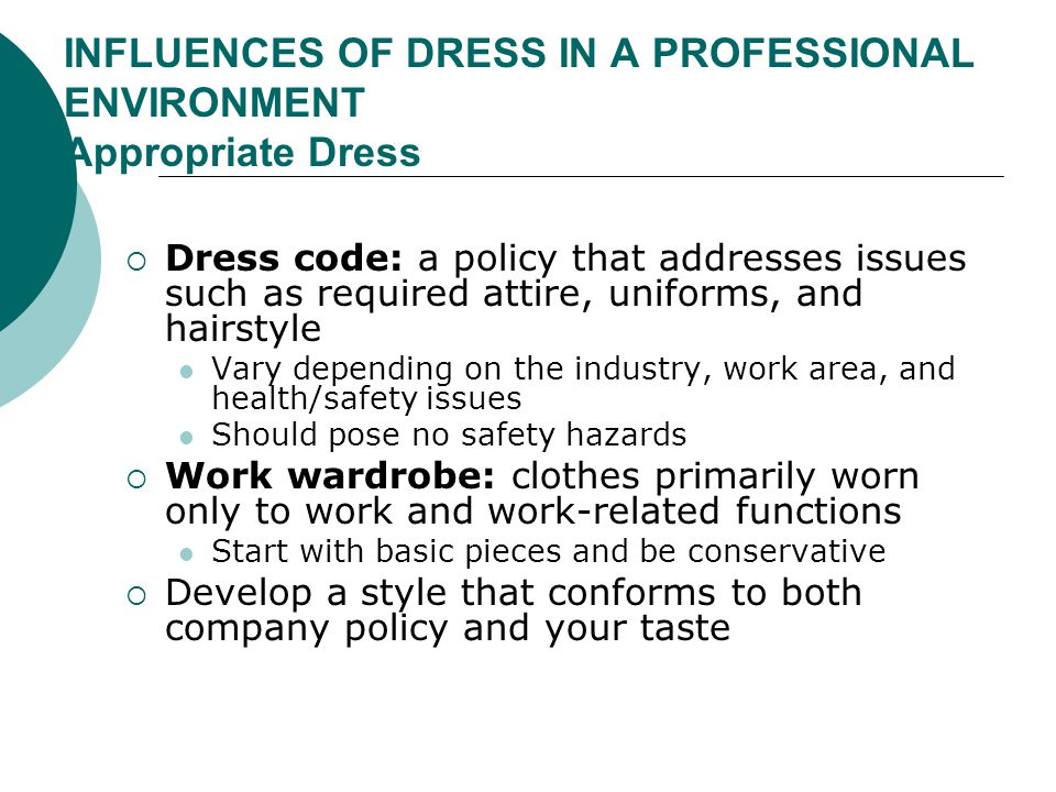 INFLUENCES OF DRESS IN A PROFESSIONAL ENVIRONMENT Appropriate Dress