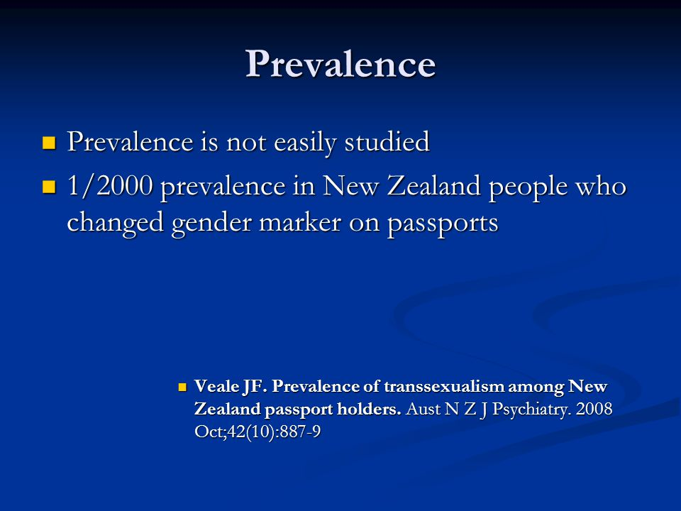 Prevalence Prevalence is not easily studied