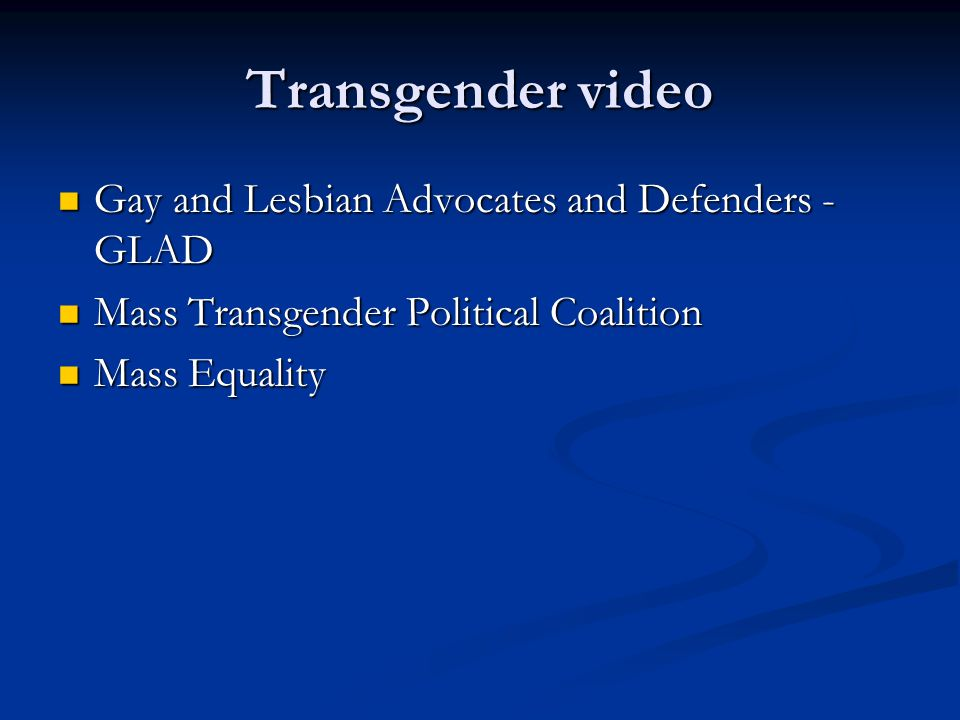 Transgender video Gay and Lesbian Advocates and Defenders - GLAD