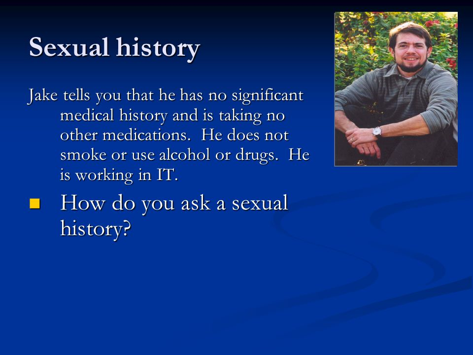 Sexual history How do you ask a sexual history