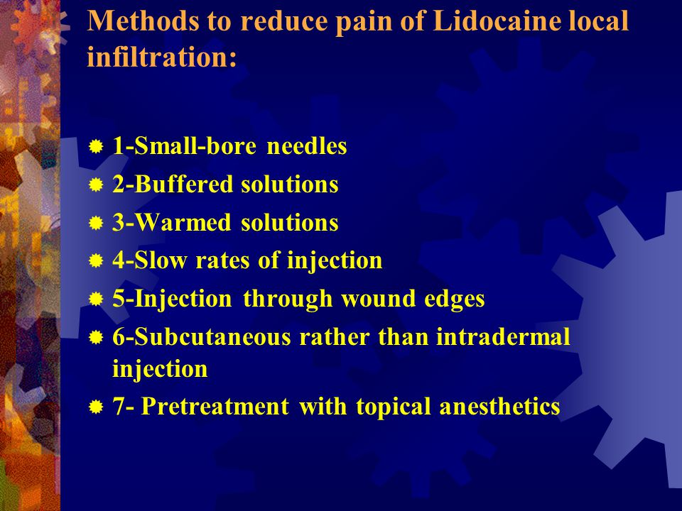 Methods to reduce pain of Lidocaine local infiltration:
