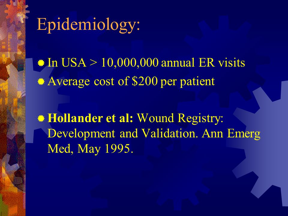 Epidemiology: In USA > 10,000,000 annual ER visits