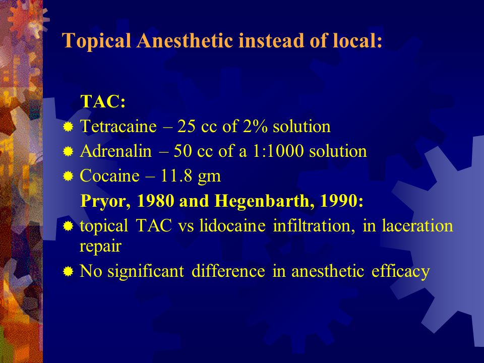 Topical Anesthetic instead of local: