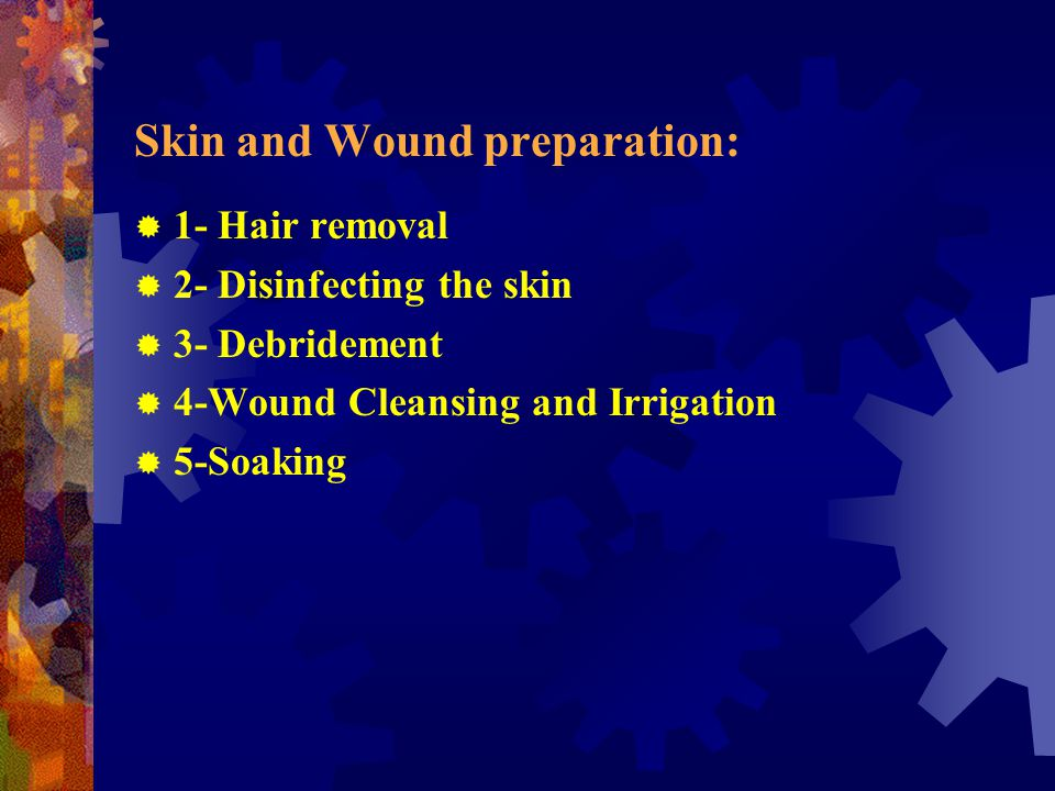 Skin and Wound preparation: