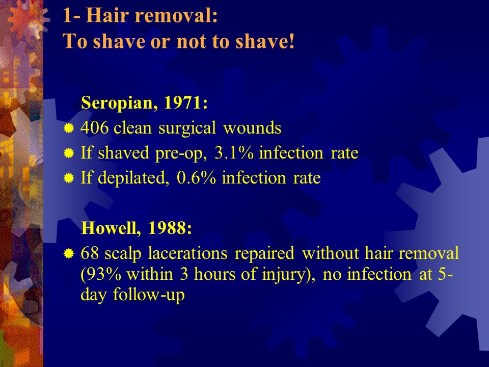1- Hair removal: To shave or not to shave!