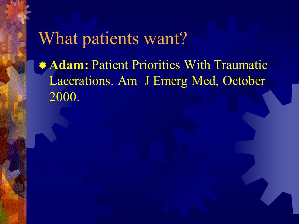 What patients want. Adam: Patient Priorities With Traumatic Lacerations.