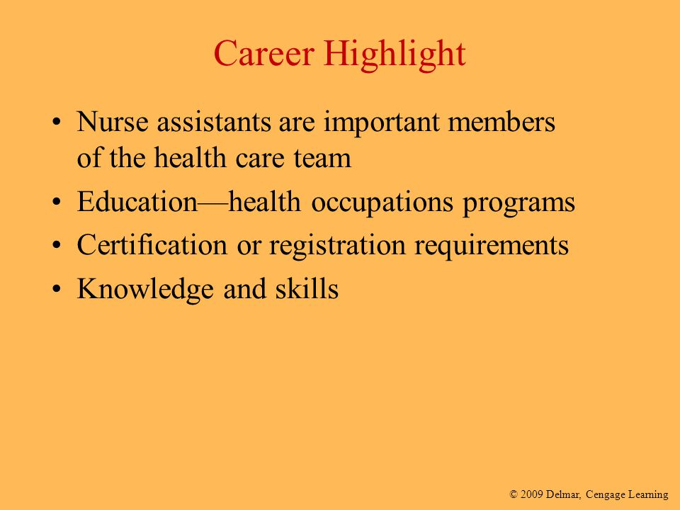 Career Highlight Nurse assistants are important members of the health care team. Education—health occupations programs.