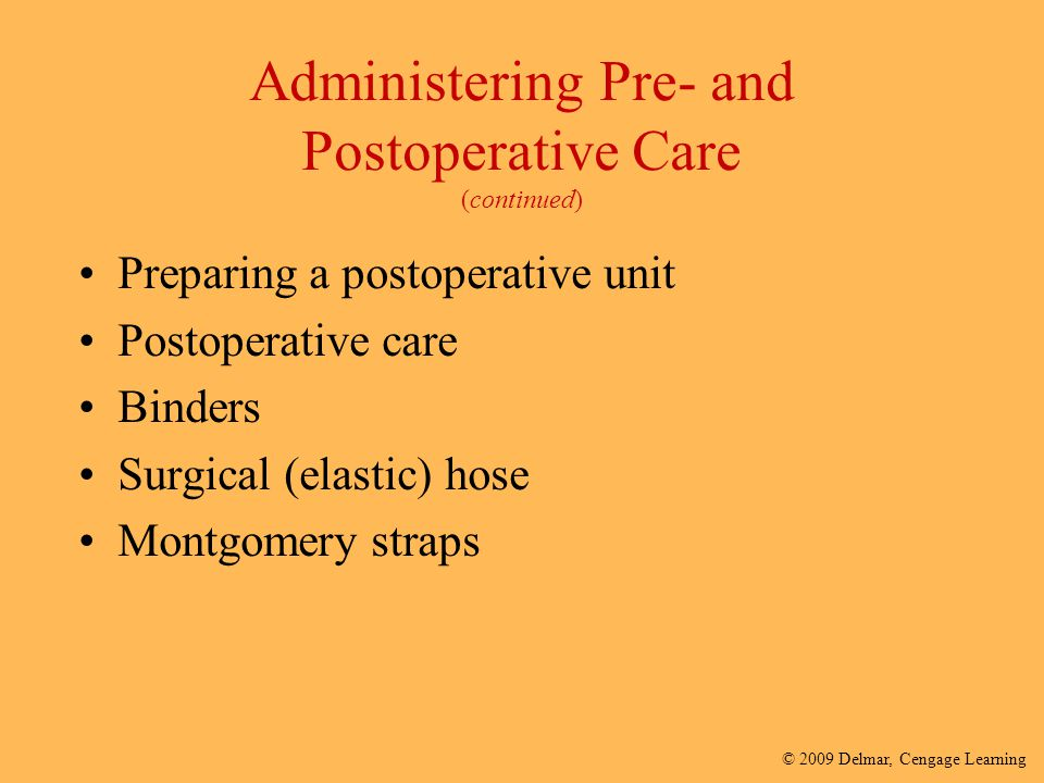 Administering Pre- and Postoperative Care (continued)