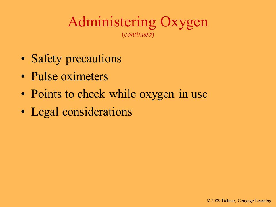 Administering Oxygen (continued)