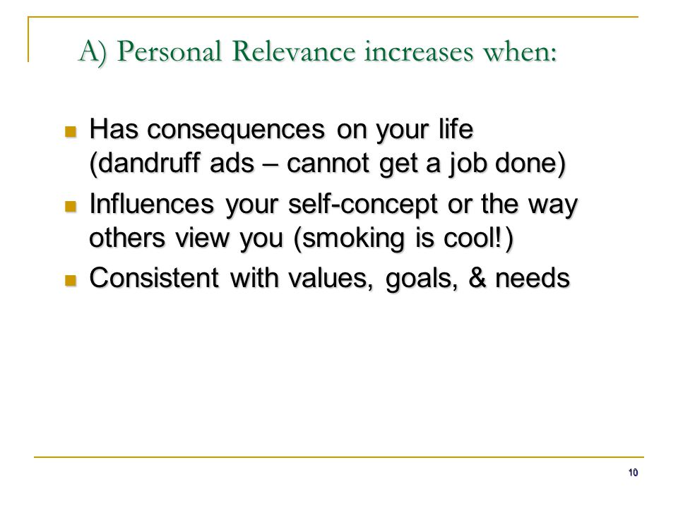 A) Personal Relevance increases when: