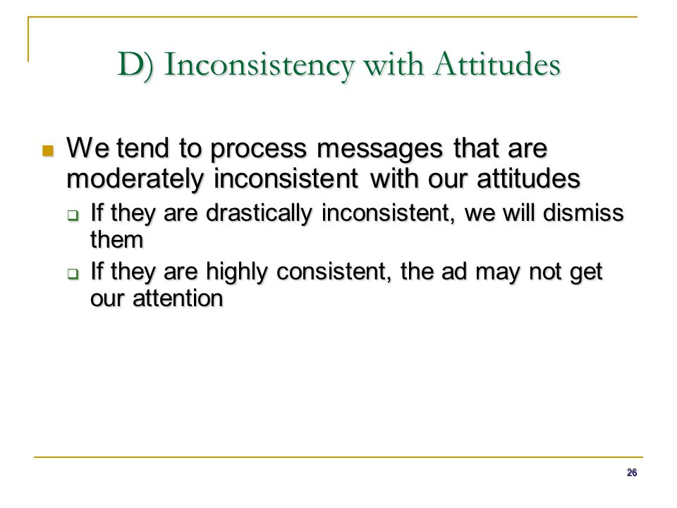 D) Inconsistency with Attitudes