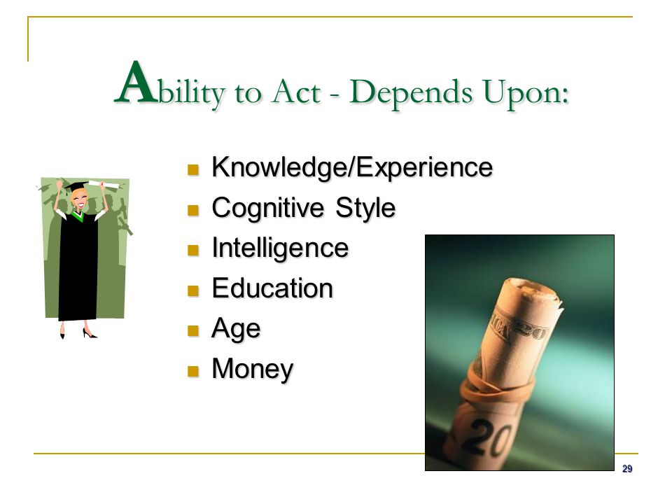 Ability to Act - Depends Upon: