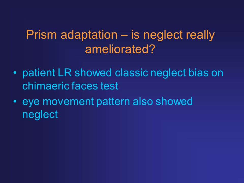 Prism adaptation – is neglect really ameliorated