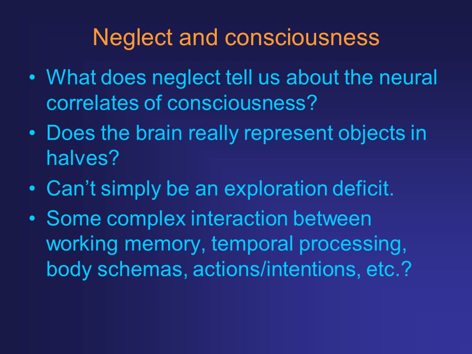 Neglect and consciousness
