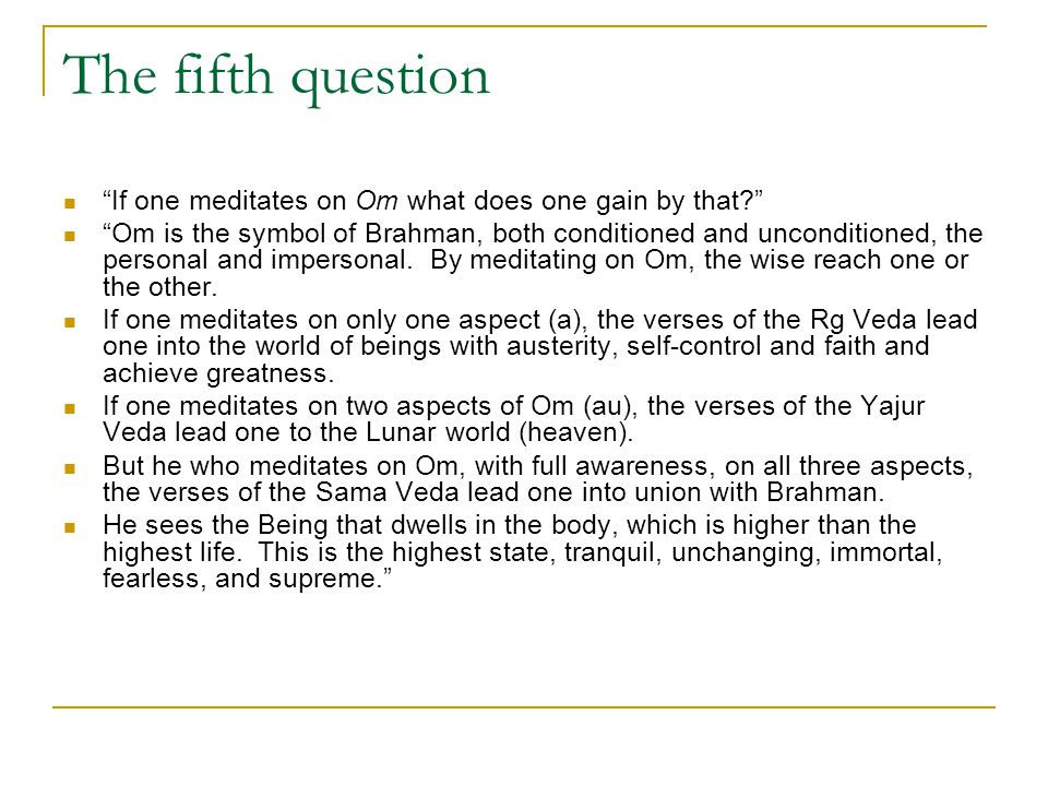 The fifth question If one meditates on Om what does one gain by that