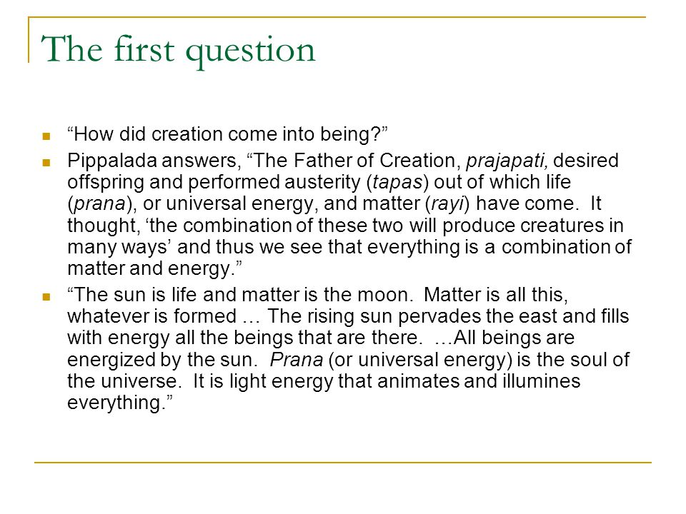 The first question How did creation come into being