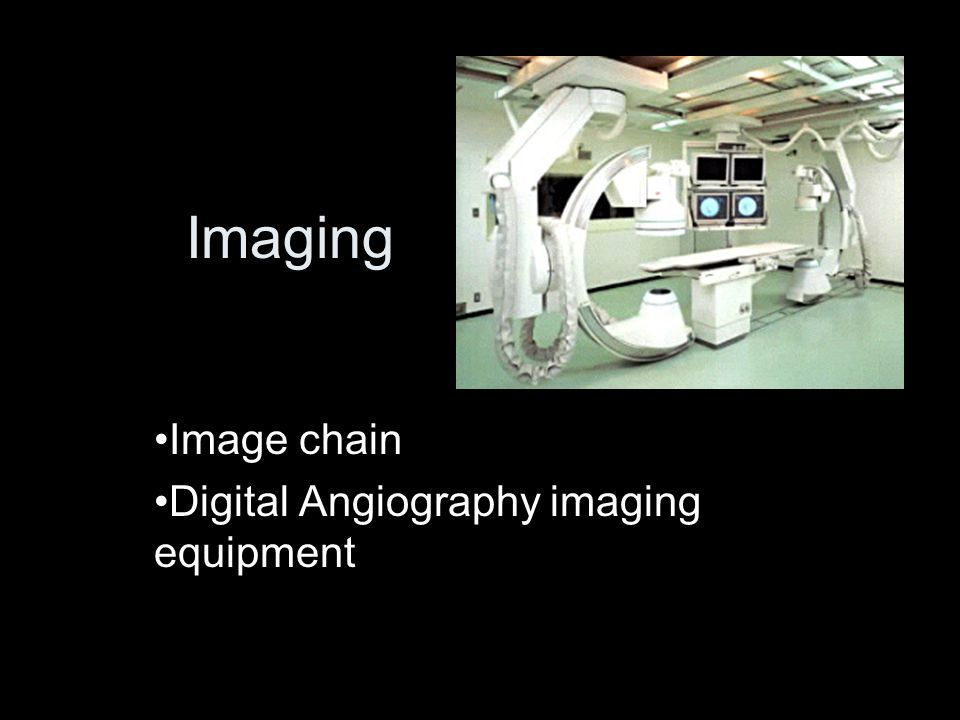 Image chain Digital Angiography imaging equipment