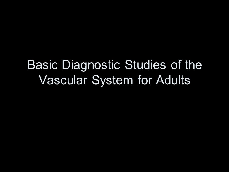Basic Diagnostic Studies of the Vascular System for Adults