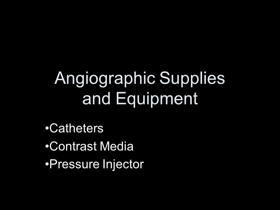 Angiographic Supplies and Equipment