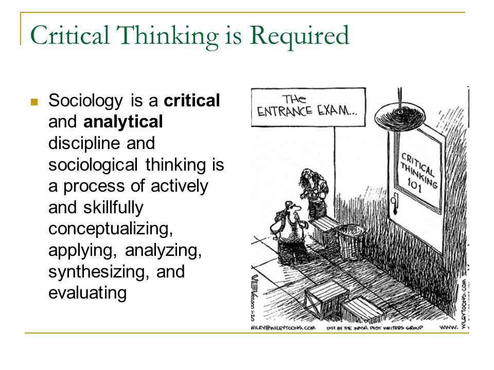 Critical Thinking is Required