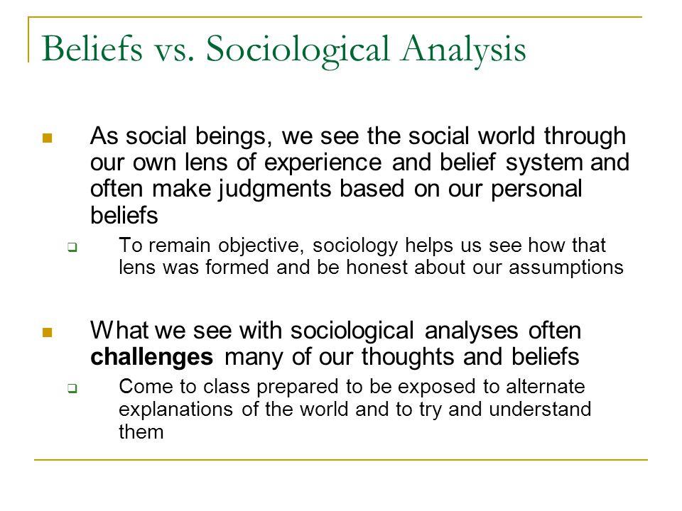 Beliefs vs. Sociological Analysis