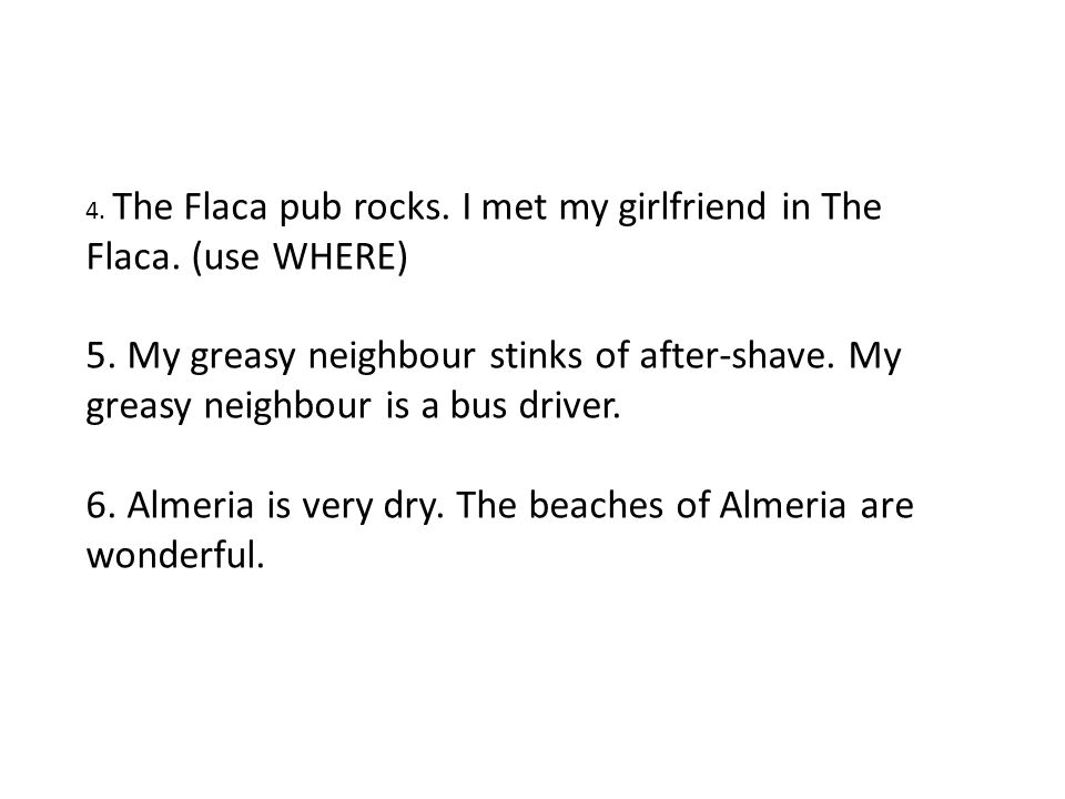 6. Almeria is very dry. The beaches of Almeria are wonderful.