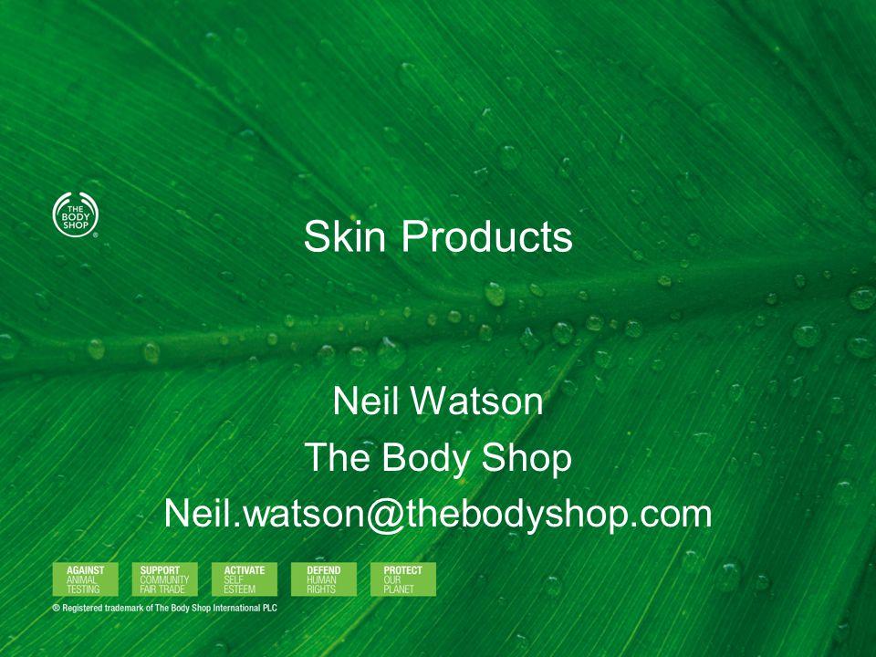 Neil Watson The Body Shop Neil.watson@thebodyshop.com