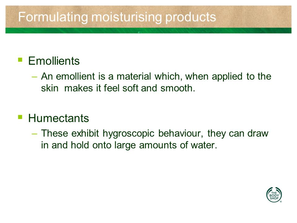 Formulating moisturising products