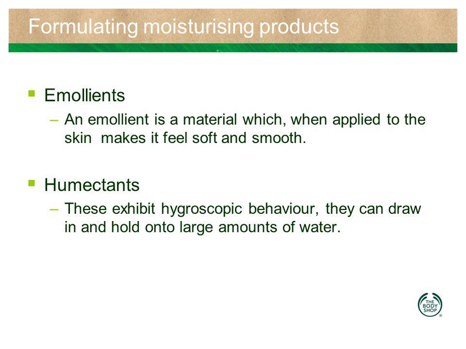 Formulating moisturising products
