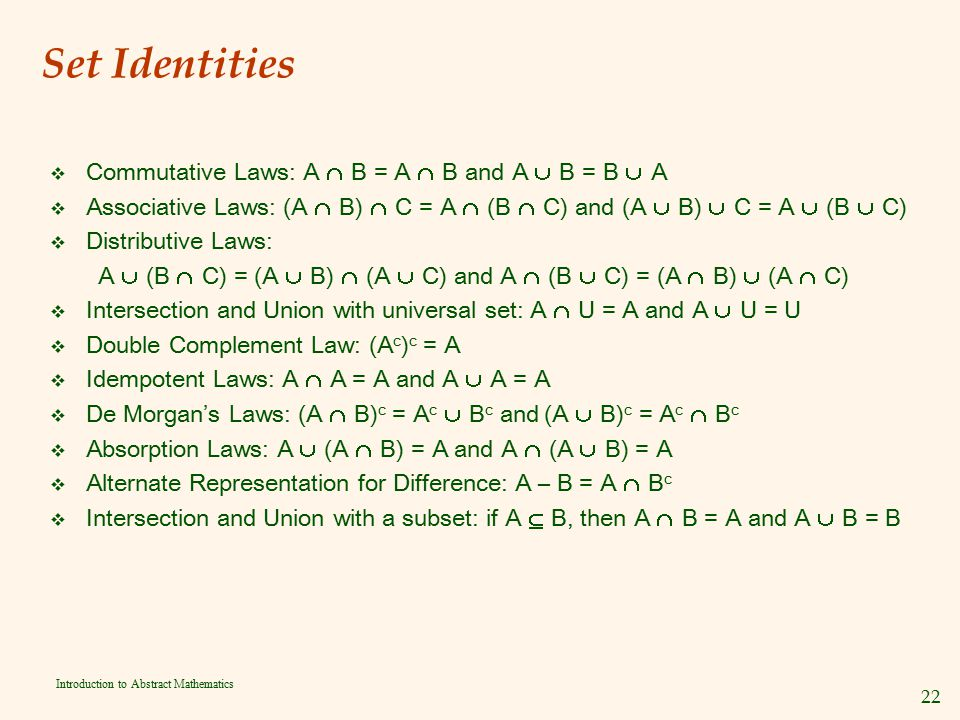 Set Identities Commutative Laws: A  B = A  B and A  B = B  A