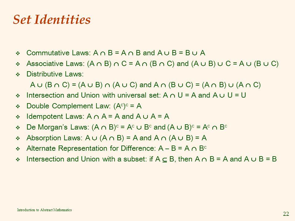 Set Identities Commutative Laws: A  B = A  B and A  B = B  A