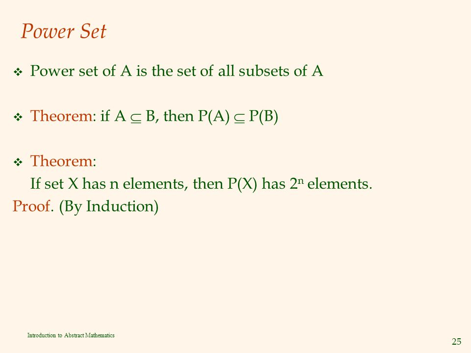 Power Set Power set of A is the set of all subsets of A