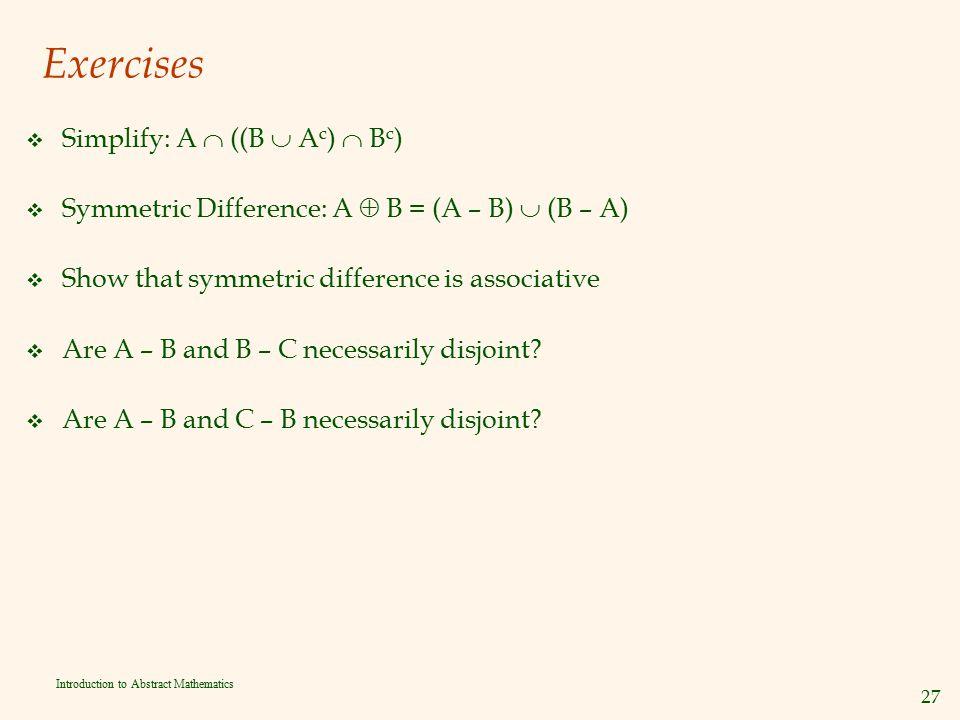 Exercises Simplify: A  ((B  Ac)  Bc)