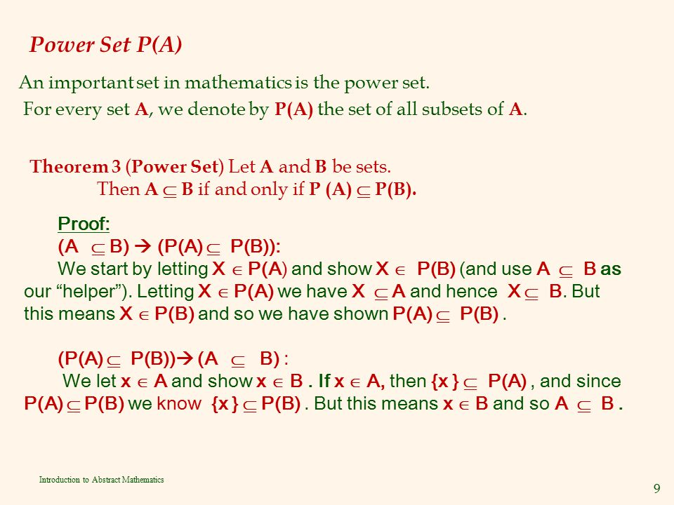 Power Set P(A) An important set in mathematics is the power set. For every set A, we denote by P(A) the set of all subsets of A.