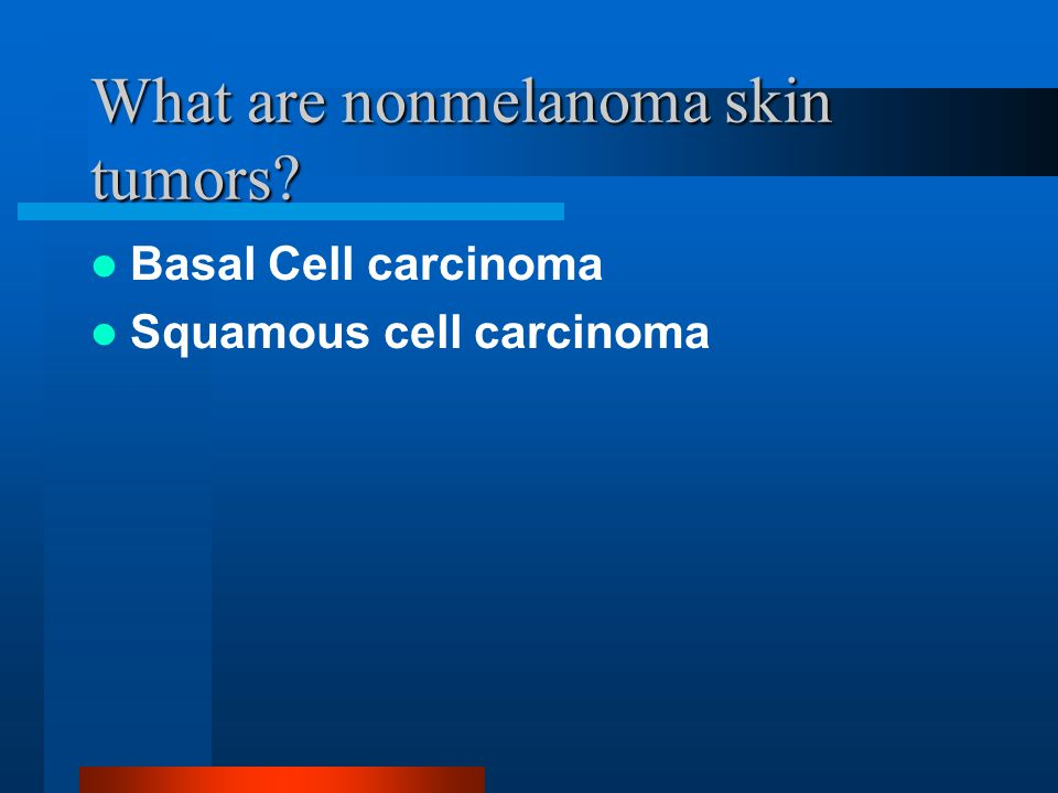 What are nonmelanoma skin tumors