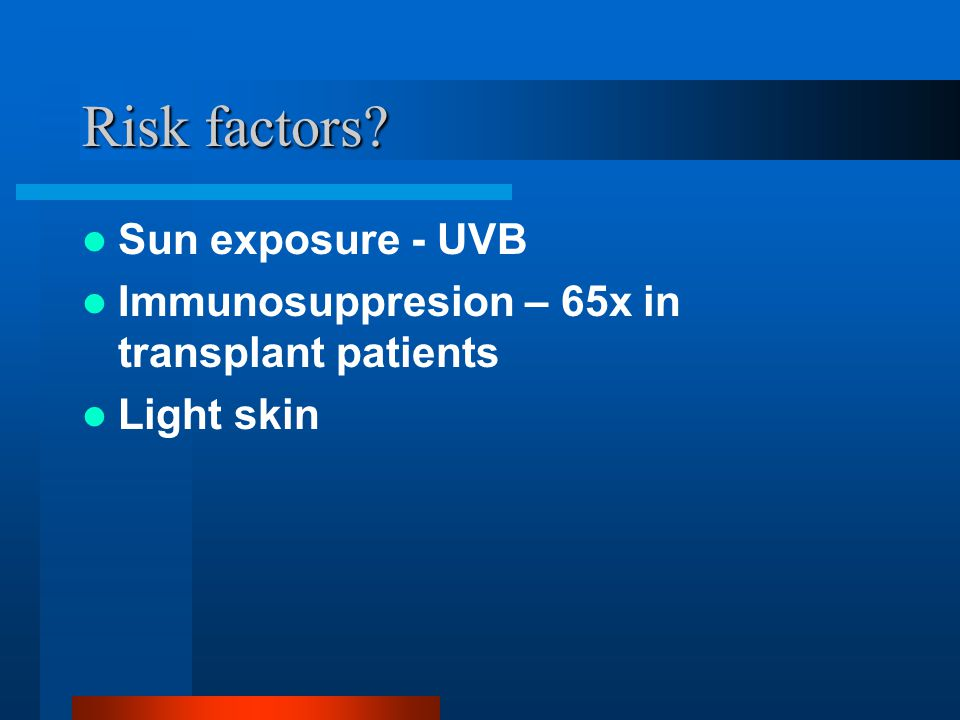 Risk factors Sun exposure - UVB