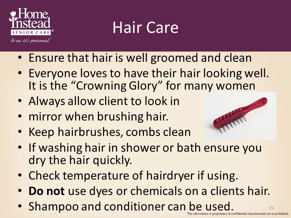 Hair Care Ensure that hair is well groomed and clean