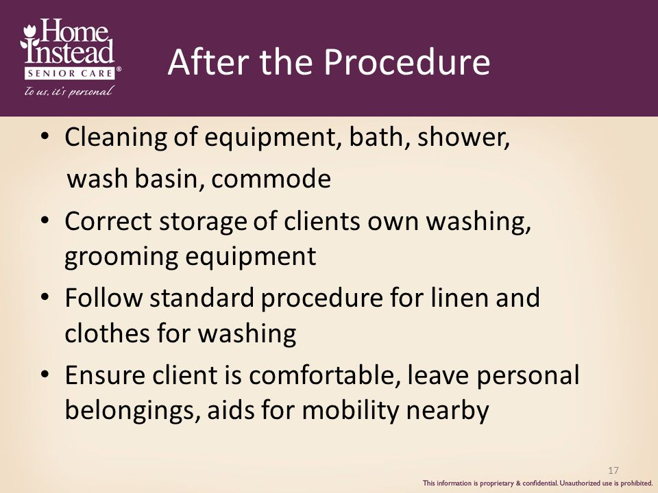 After the Procedure Cleaning of equipment, bath, shower,