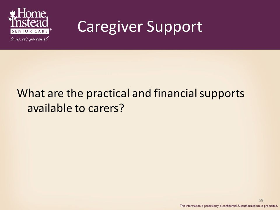 Caregiver Support What are the practical and financial supports available to carers Caregivers can do this research themselves between study days.