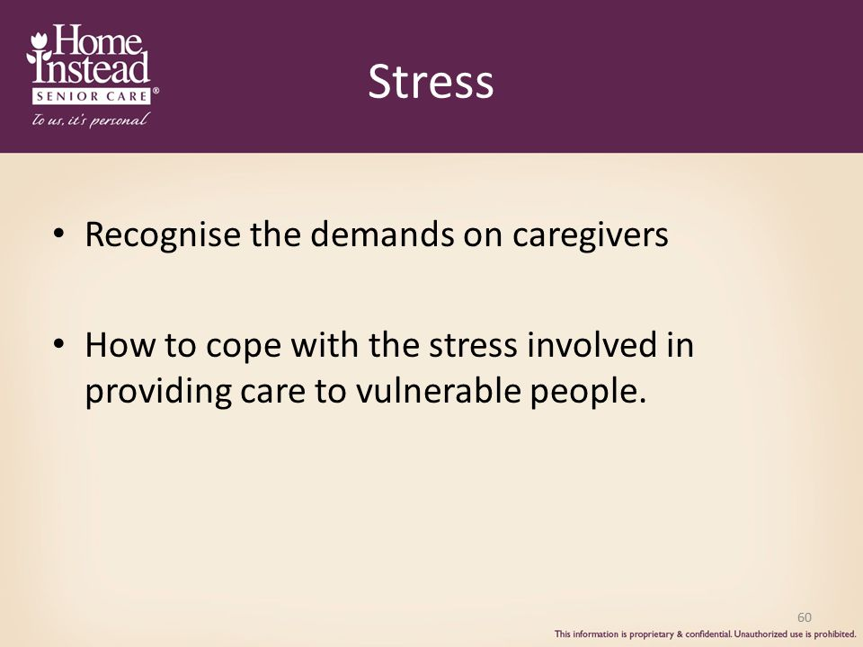 Stress Recognise the demands on caregivers