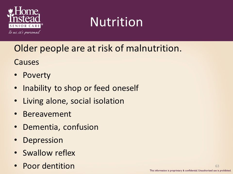 Nutrition Older people are at risk of malnutrition. Causes Poverty